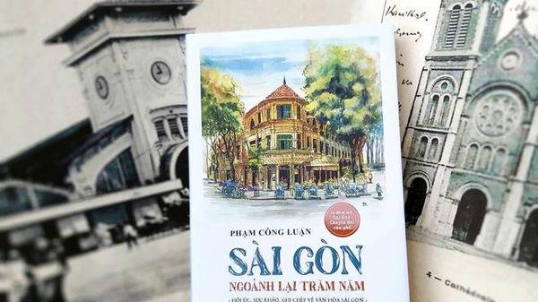 Sài Gòn ngoảnh lại trăm năm