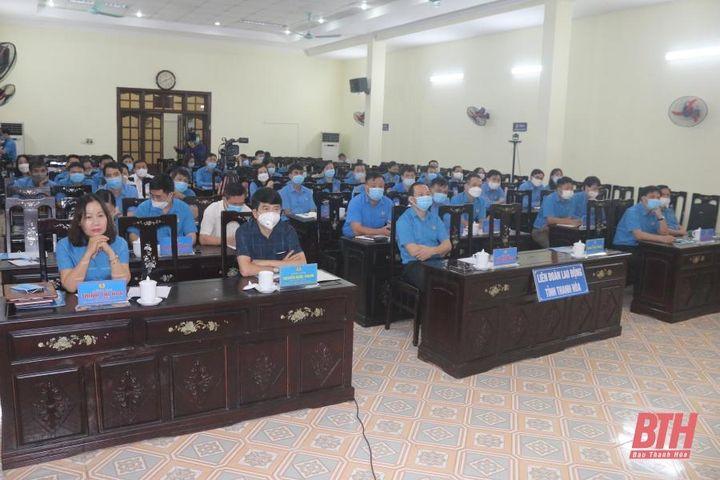 Liên đoàn Lao động tỉnh quán triệt, triển khai thực hiện Nghị quyết 02-NQ/TW của Bộ Chính trị - Báo Thanh Hóa