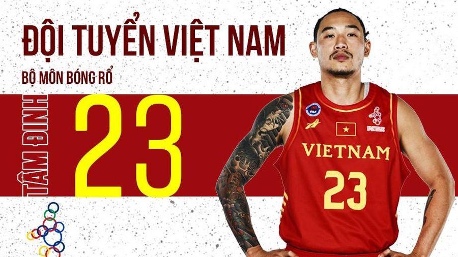 Sao bóng rổ Việt Nam tại SEA Games 30: Đinh Thanh Tâm và những điều chưa biết