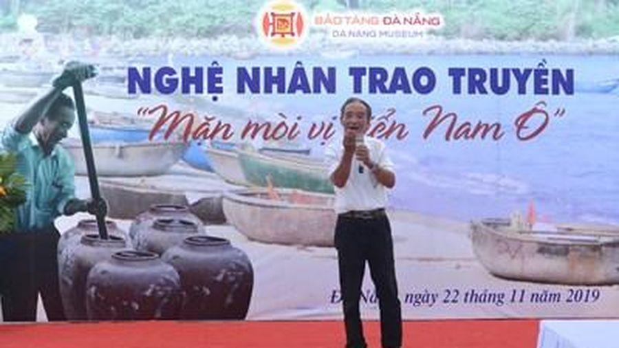 Chương trình Nghệ nhân trao truyền 'Mặn mòi vị biển Nam Ô'
