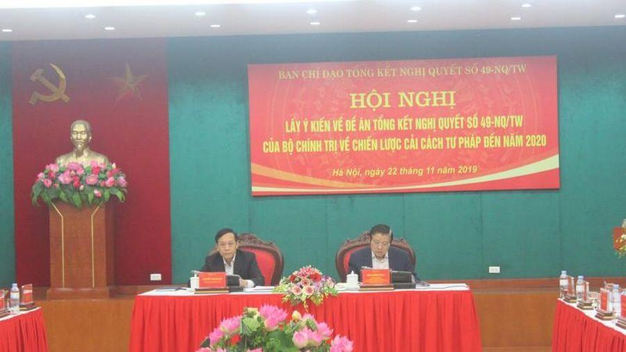 Góp ý Đề án tổng kết Nghị quyết số 49-NQ/TW về cải cách tư pháp