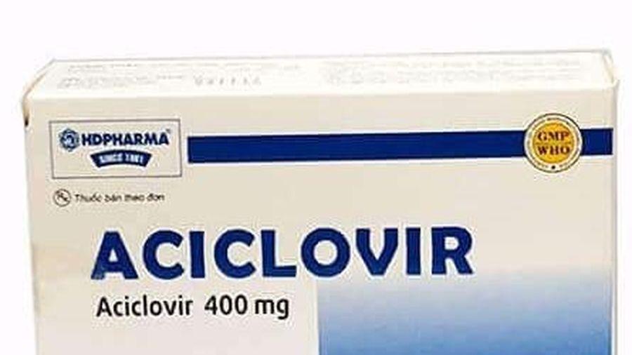 Lý do thuốc Aciclovir của dược vật tư y tế Hải Dương bị thu hồi?