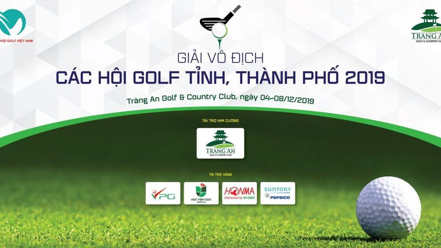 Kết quả Giải Vô địch Các hội Golf Tỉnh, thành phố 2019