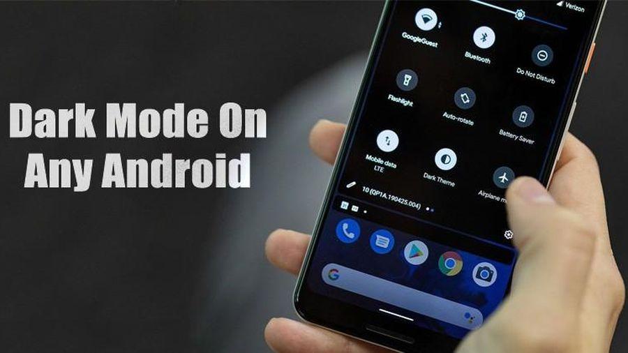 Cách đưa chế độ tối lên các phiên bản Android cũ