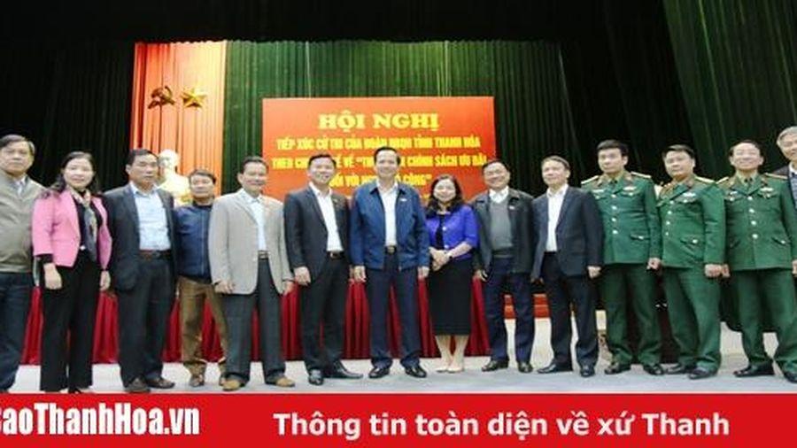 Đoàn ĐBQH tỉnh Thanh Hóa tiếp xúc cử tri theo chuyên đề 'Giải quyết những vướng mắc trong lĩnh vực chính sách ưu đãi ng ười có công'