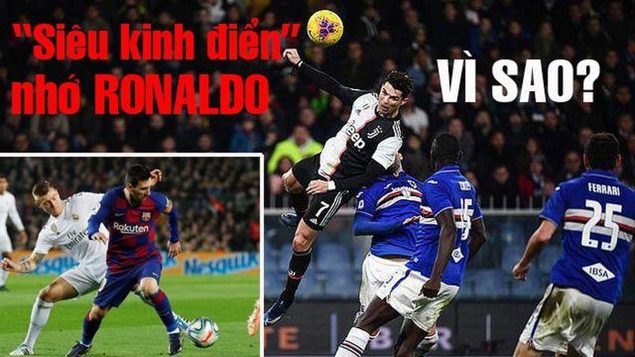 Vì sao 'siêu kinh điển' phải nhớ Ronaldo?