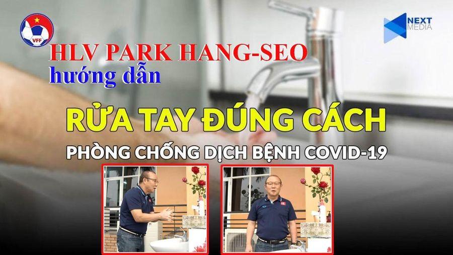 HLV Park Hang-seo dạy rửa tay phòng chống COVID-19