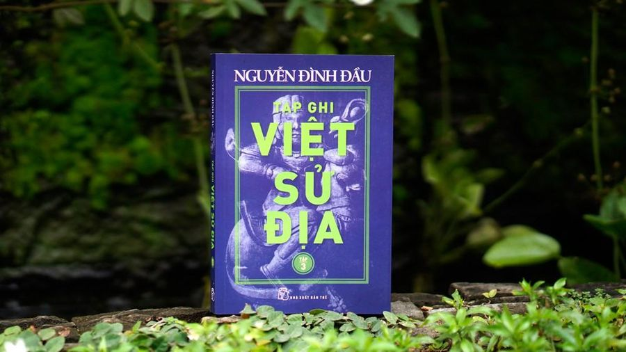 Ra mắt Tạp ghi Việt Sử Địa của nhà nghiên cứu Nguyễn Đình Đầu
