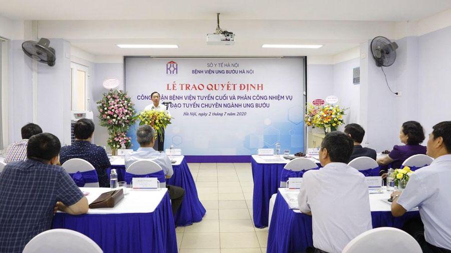 Bệnh viện Ung bướu Hà Nội trở thành bệnh viện tuyến cuối chuyên ngành ung bướu