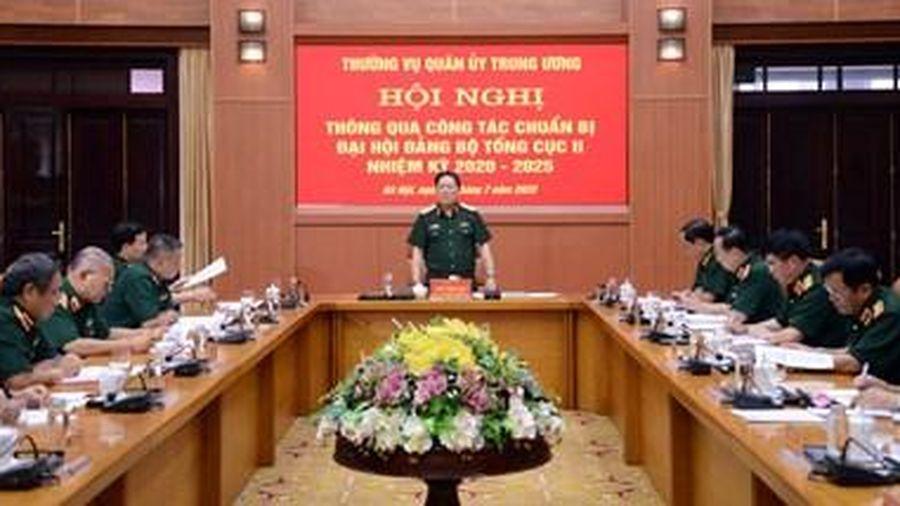 Thường vụ Quân ủy Trung ương thông qua công tác chuẩn bị Đại hội Đảng bộ Tổng cục II nhiệm kỳ 2020-2025