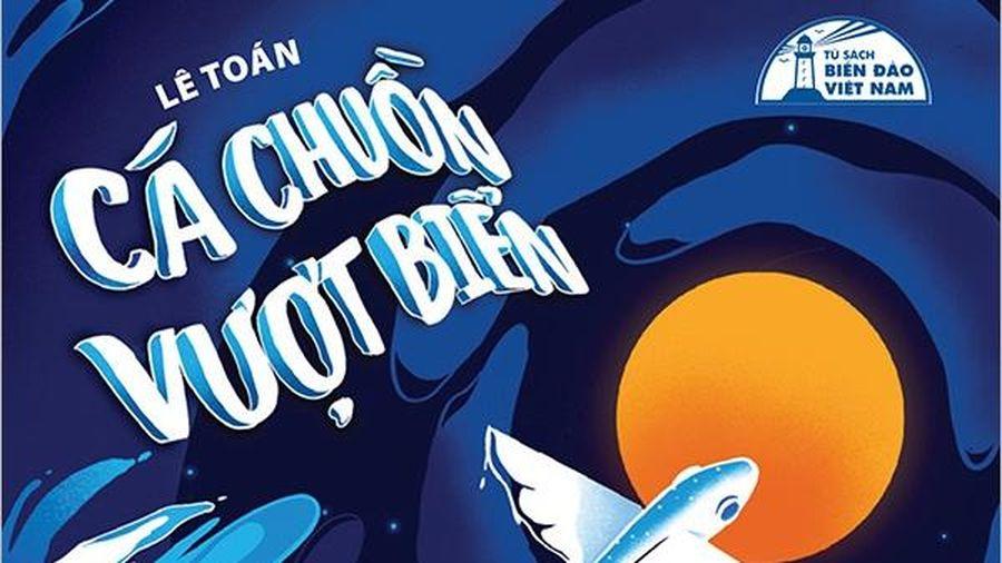 'Cá chuồn vượt biển' - câu chuyện cảm động về tình yêu quê hương