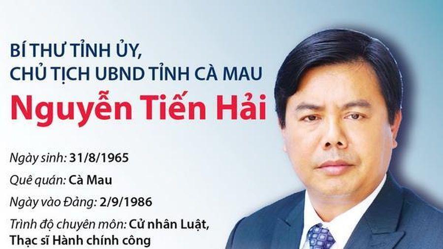 Bí thư Tỉnh ủy, Chủ tịch UBND Cà Mau Nguyễn Tiến Hải