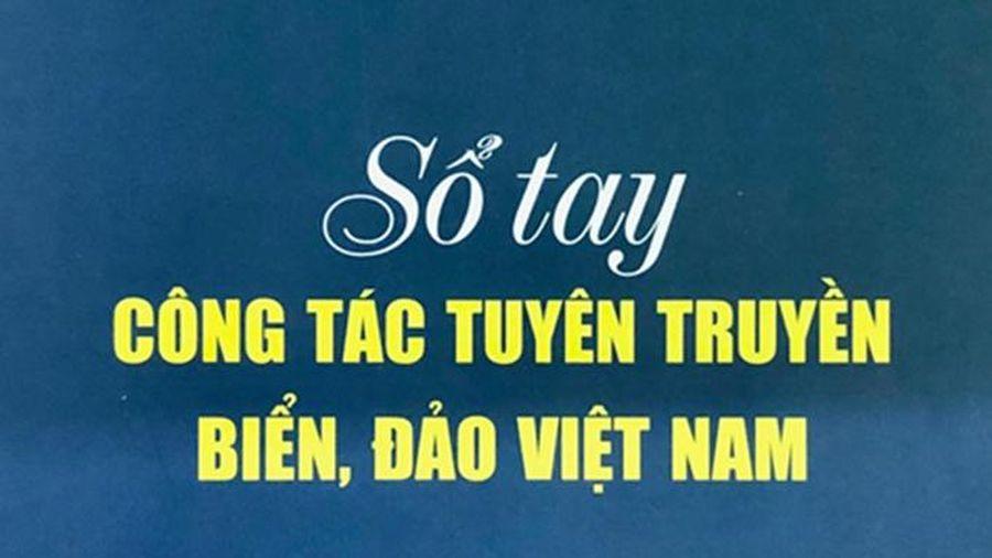 Xuất bản Sổ tay tuyên truyền biển, đảo Việt Nam