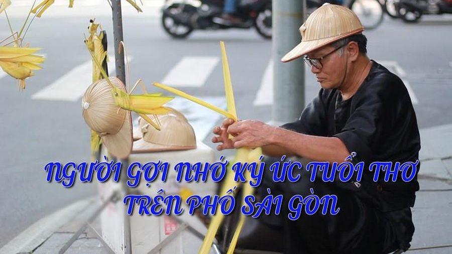 Chú bán cào cào và ký ức tuổi thơ trên phố Sài Gòn