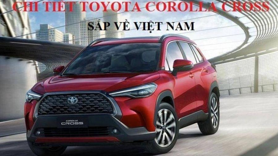 Video chi tiết Toyota Corolla Cross sắp về Việt Nam, giá từ 733 triệu đồng