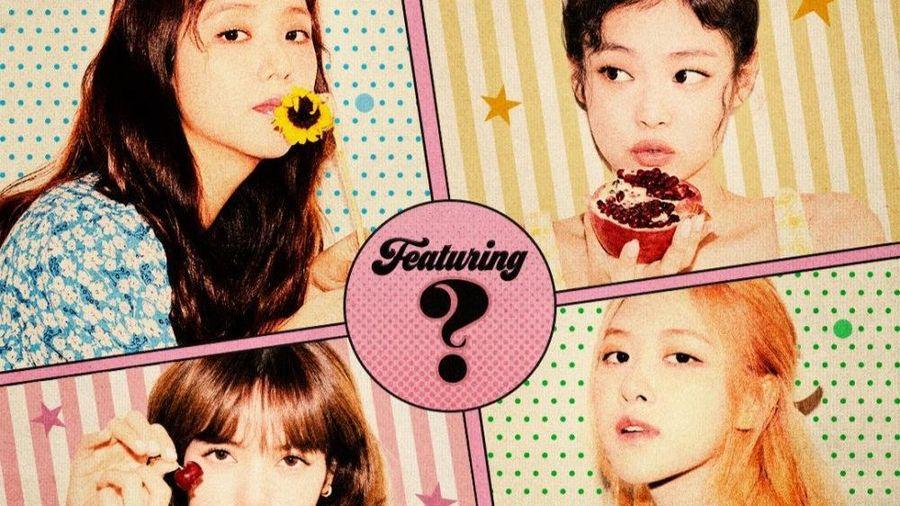 Black Pink ấn định ngày comeback chính thức, nghệ sĩ hợp tác vẫn chưa lộ diện