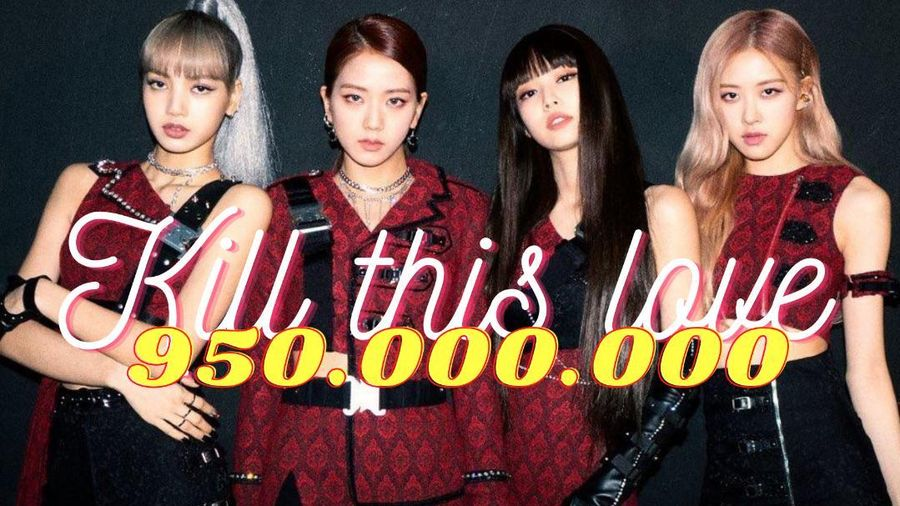 Cận kề comeback, BlackPink tiếp tục đón nhận tin vui: MV Kill This Love đạt 950 triệu lượt xem