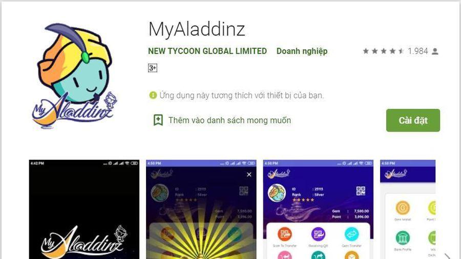 Khuyến cáo người dân không tham gia ứng dụng thanh toán hộ Myaladdinz