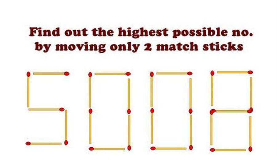 Tìm cách di chuyển hai que diêm để tạo thành số lớn nhất