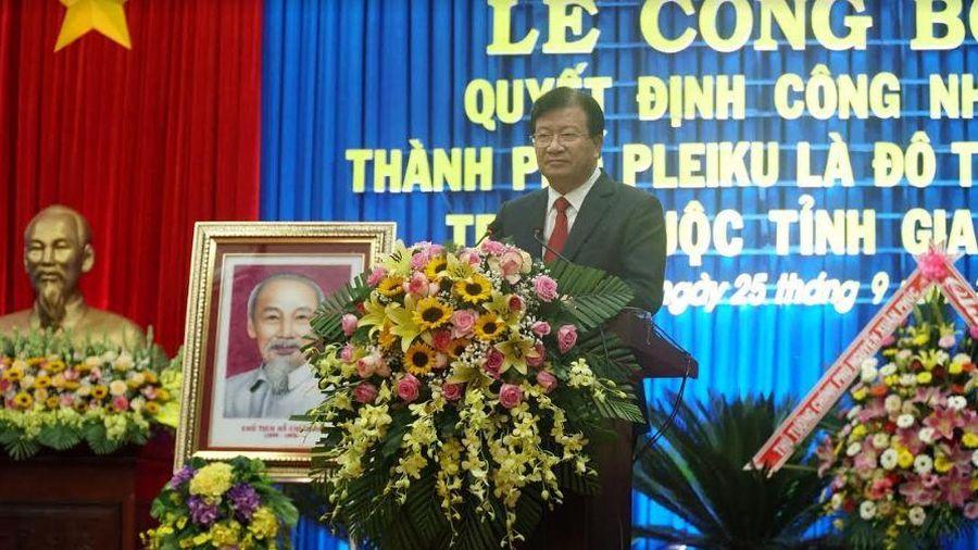 Công nhận TP.Pleiku đạt tiêu chí đô thị loại I trực thuộc tỉnh Gia Lai