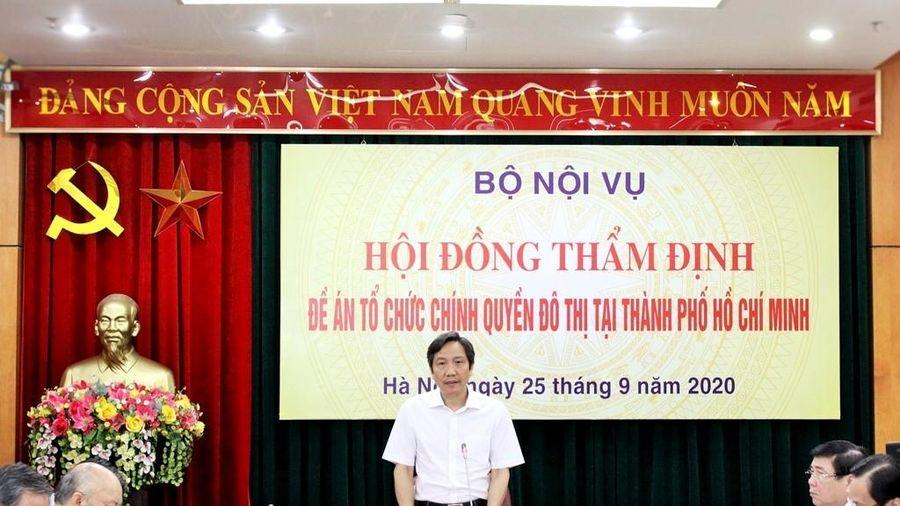 Hội đồng thẩm định thống nhất thông qua Đề án tổ chức chính quyền đô thị tại Thành phố Hồ Chí Minh