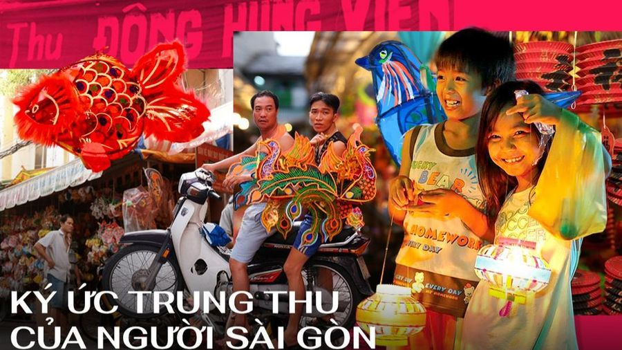 Ký ức trung thu rực rỡ của người Sài Gòn
