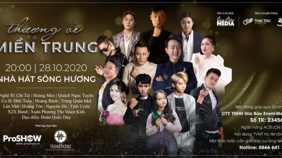 Nhiều nghệ sĩ tham gia đêm nhạc thiện nguyện 'Thương về miền Trung' tại Huế