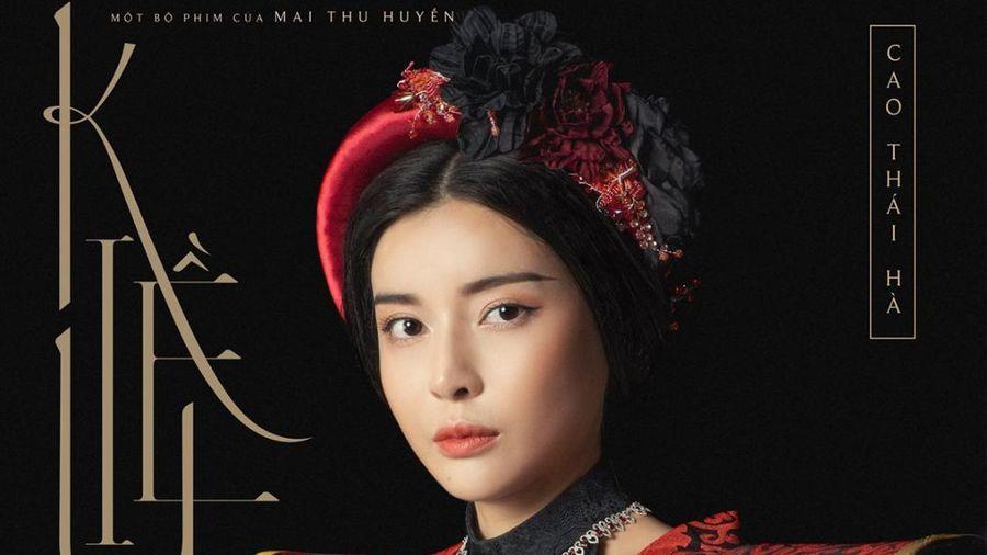 Cao Thái Hà: Người đủ sức gánh vai Hoạn Thư trong phim điện ảnh 'Kiều'?