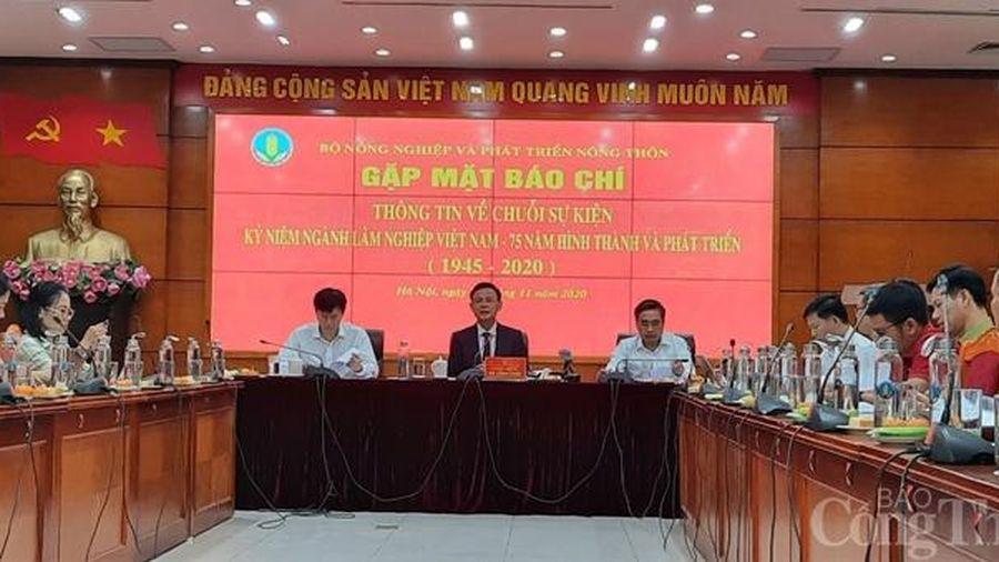 Sắp diễn ra Chuỗi sự kiện kỷ niệm 75 năm ngành Lâm nghiệp Việt Nam (1/12/1945 – 1/12/2020)