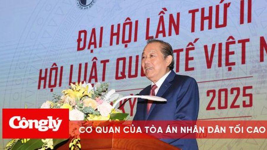Hội Luật quốc tế Việt Nam cần hỗ trợ DN, người dân bảo vệ quyền lợi tại các cơ quan tài phán quốc tế