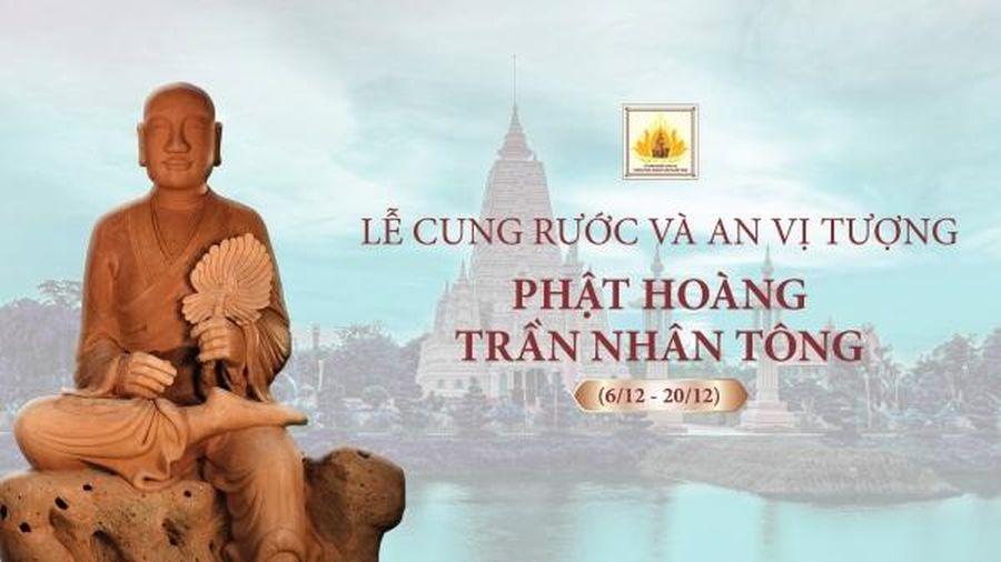 Hành trình cung rước và an vị tượng Phật Hoàng Trần Nhân Tông