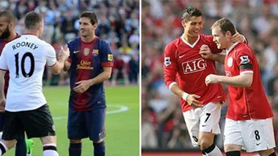 Ronaldo và Messi từng nói gì về Rooney?