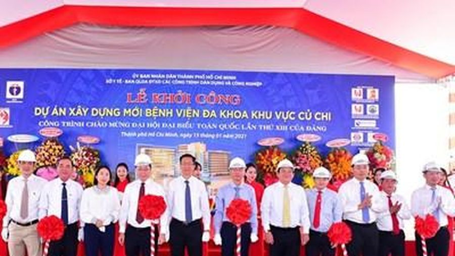TP Hồ Chí Minh khởi công dự án xây dựng Bệnh viện Đa khoa khu vực Củ Chi
