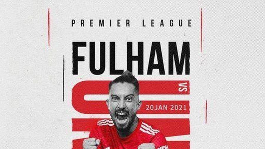 Trực tiếp Fulham vs MU: Tìm vui nơi đất khách