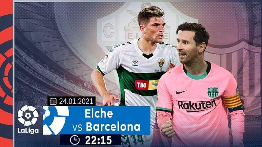 Quá khó cho Elche khi đối đầu với Barcelona, trực tiếp trên VTVcab ON