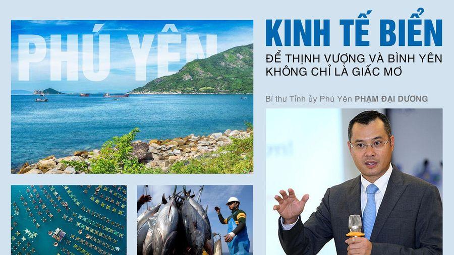 Kinh tế biển: Để thịnh vượng và bình yên không chỉ là ước mơ