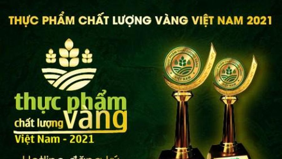 Chương trình Thực phẩm chất lượng vàng Việt Nam 2021 - Tôn vinh giá trị Việt