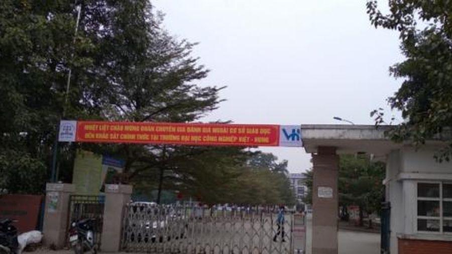 Trường Đại học Công nghiệp Việt - Hung: Xẻ thịt đất công cho thuê trái thẩm quyền?