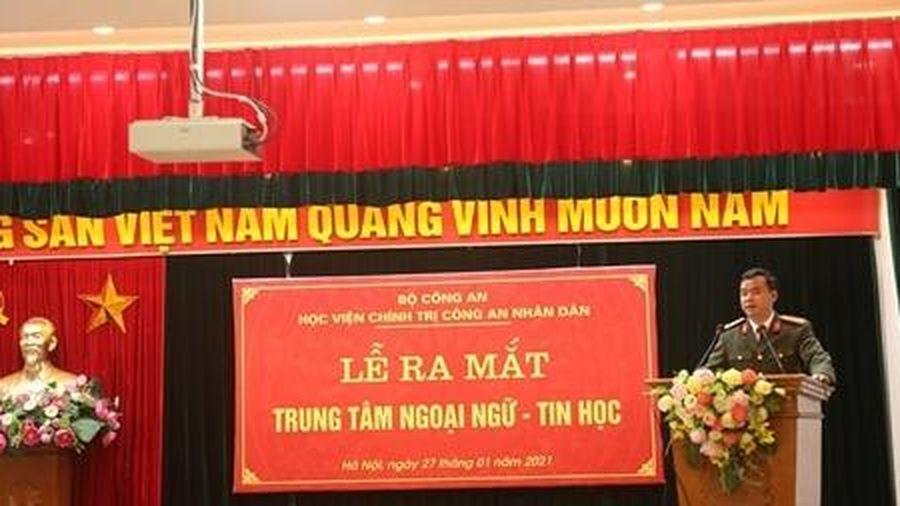 Học viện Chính trị CAND ra mắt Trung tâm Ngoại ngữ-Tin học