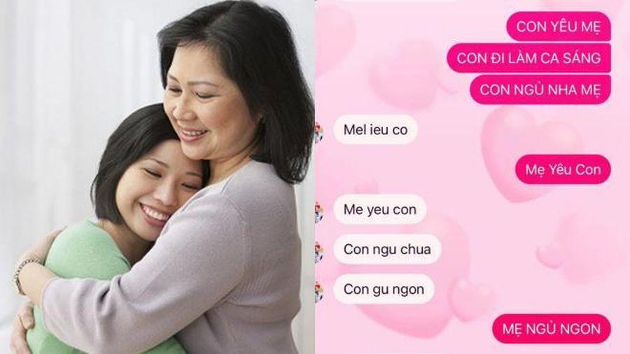 Tin nhắn sai chính tả của mẹ khiến con mừng rơi nước mắt: Câu chuyện phía sau khiến ai cũng nghẹn ngào