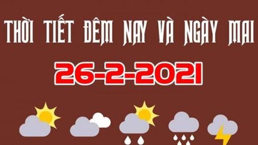 Dự báo thời tiết đêm nay và ngày mai 26/2/2021