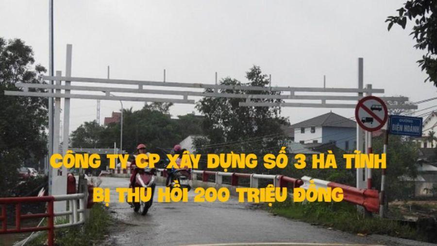 Công ty CP Xây dựng số 3 Hà Tĩnh bị 'phạt' 200 triệu đồng