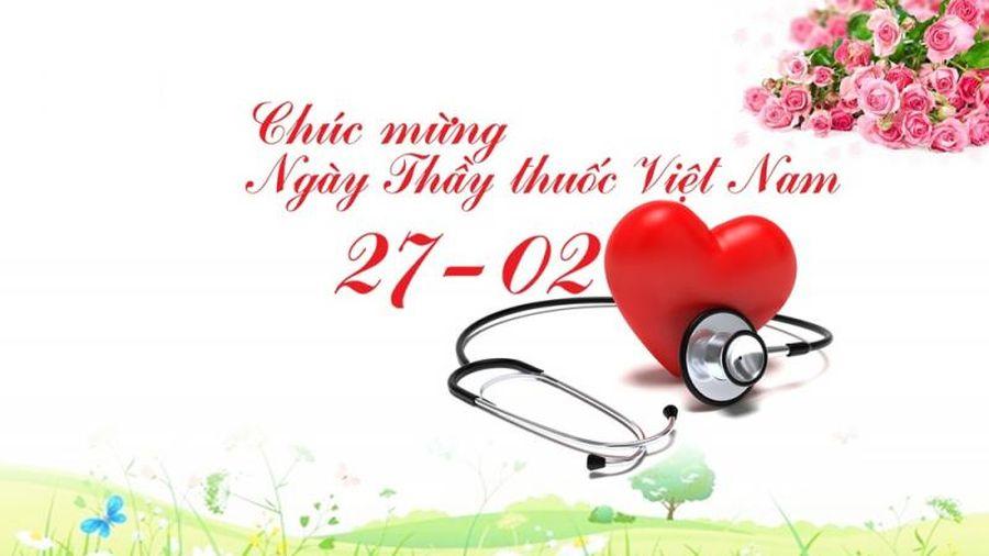 Gợi ý những lời chúc hay, ý nghĩa nhân ngày Thầy thuốc Việt Nam 27/2