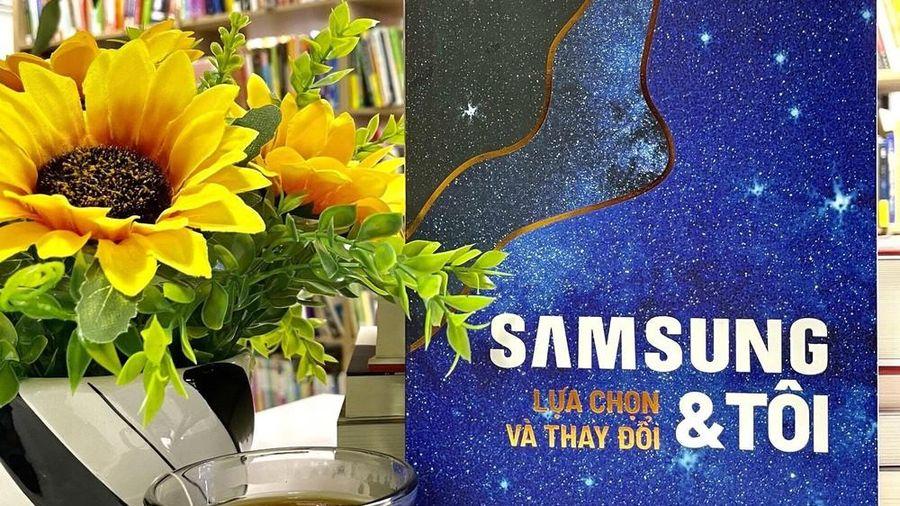 'Samsung và tôi- Lựa chọn và thay đổi'- cuốn sách giúp bạn trẻ minh định cuộc đời