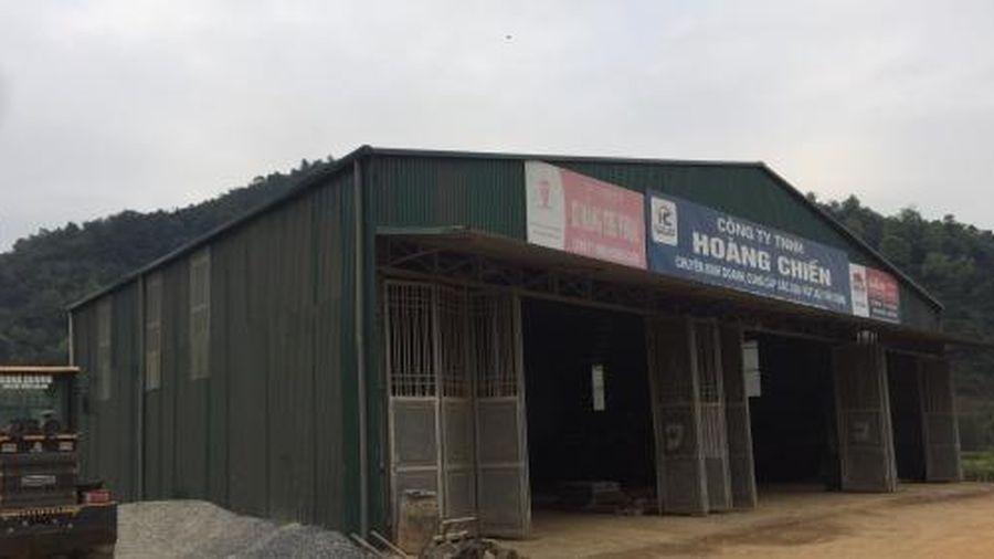 Cao Bằng: Dựng nhà xưởng trái phép trên đất nông nghiệp