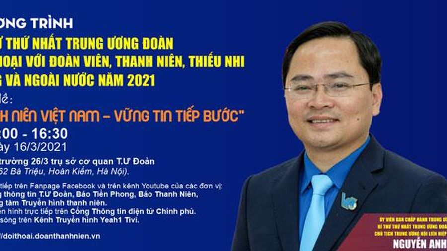 Bí thư Thứ nhất Trung ương Đoàn sẽ đối thoại với thanh, thiếu nhi Việt Nam