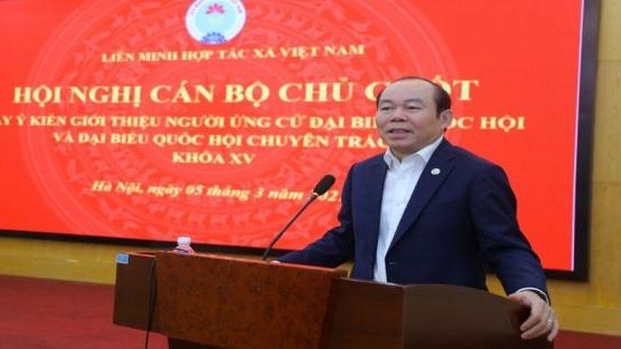 Liên minh Hợp tác xã Việt Nam giới thiệu 2 đồng chí ứng cử đại biểu Quốc hội khóa XV