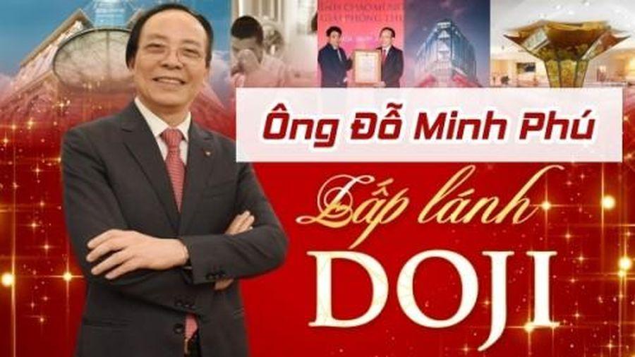 Người sáng lập DOJI Đỗ Minh Phú: Đại gia vàng bạc đá quý sở hữu dòng máu kinh doanh chảy 3 thế hệ