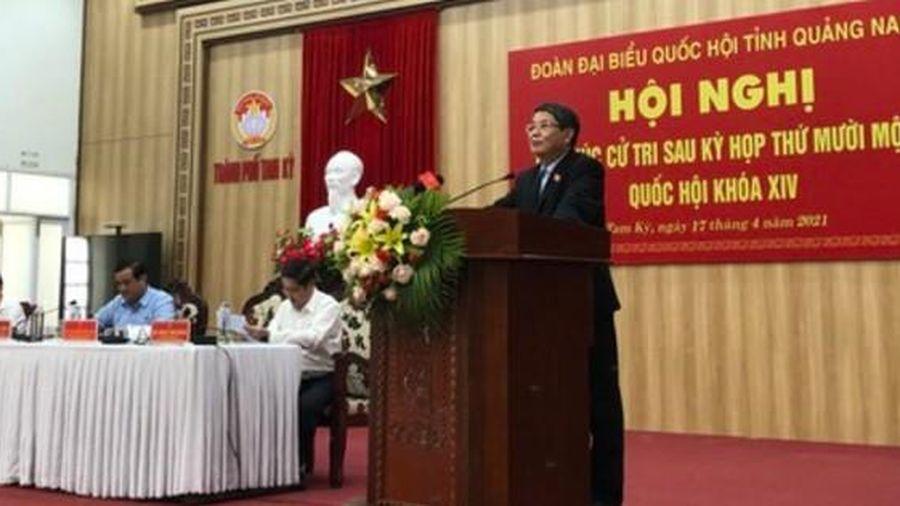 Phó Chủ tịch Quốc hội Nguyễn Đức Hải tiếp xúc cử tri tỉnh Quảng Nam
