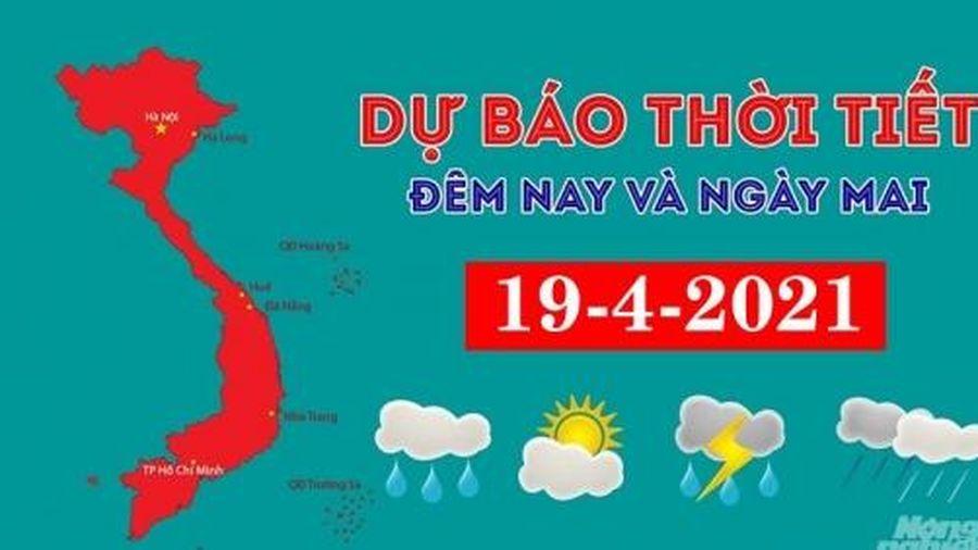 Dự báo thời tiết đêm nay và ngày mai 19/4/2021
